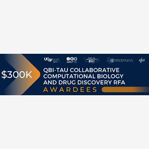 January 2021: QBI/UCSF-TAU grants in computational biology and drug discovery