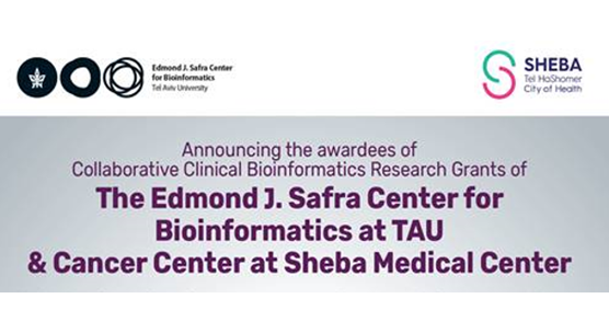 July 2021: Announcing the awardees of Collaborative Clinical Bioinformatics Research Grants of Edmond J. Safra Center and Sheba Medical Center